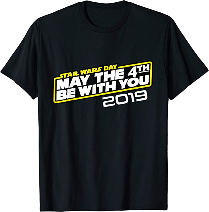 May The 4th Be With You 2019 Modesto: Star Wars May The 4th Be With You 2019 T-Shirt