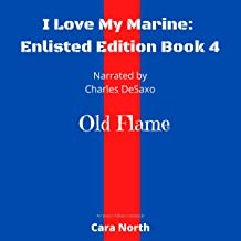 Old Flame: I Love My Marine: Enlisted Edition, Book 4