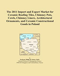 The 2011 Import and Export Market for Ceramic Roofing Tiles, Chimney Pots, Cowls, Chimney Liners, Architectural Ornaments, and Ceramic Constructional Goods in Poland