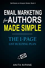 Email Marketing for Authors Made Simple: The 1-Page List Building Plan (Sell Books on Amazon Book 5) Kindle Edition