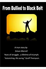 From Bullied to Black Belt.: Fightback Kindle Edition