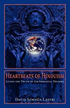 Heartbeats of Hinduism: Living the Truth of the Immortal Dharma