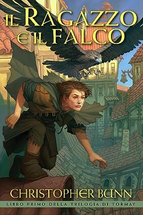 Il Ragazzo e il Falco (Trilogia di Tormay Vol. 1)
