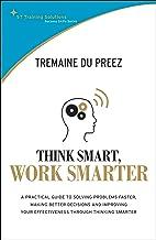 Think Smart, Work Smarter (Success Skills Series) (English Edition)
