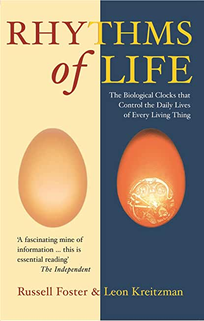 The Rhythms Of Life: The Biological Clocks That Control the Daily Lives of Every Living Thing (English Edition)