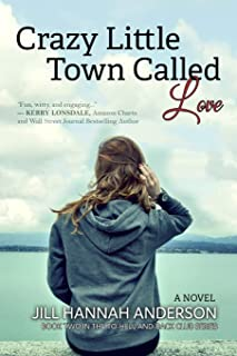 Crazy Little Town Called Love: The To-Hell-And-Back Club Series: Book 2