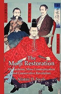The Meiji Restoration: Monarchism, Mass Communication and Conservative Revolution