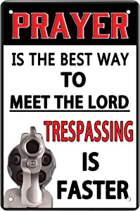 AntSwegg Metal Tin Sign Prayer is The Best Way to Meet The Lord Trespassing is Faster Vintage Home Bar Club Hota Wall Decor 8x12 Inch