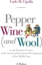 Pepper, Wine (and Wool): As the Dynamic Factors of the Social and Economic Development of the Middle Ages (Intersezioni)