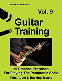 Guitar Training Vol. 9: 50 Practice Exercises For Playing The Pentatonic Scale