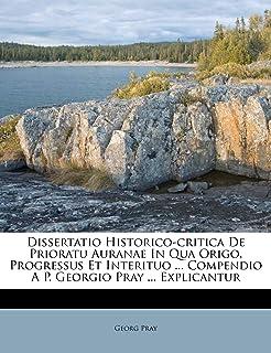 Dissertatio Historico-critica De Prioratu Auranae In Qua Origo, Progressus Et Interituo ... Compendio A P. Georgio Pray...