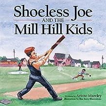 Shoeless Joe and the Mill Hill Kids