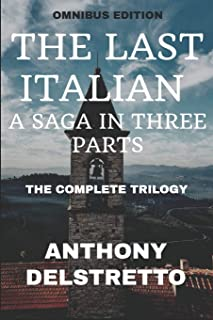 THE LAST ITALIAN A Saga in Three Parts: The Complete Trilogy