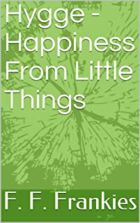 Hygge - Happiness From Little Things