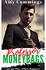 Professor Moneybags: An Age Play, DDLG, Instalove Romance (Lone Star Littles Book 8) Kindle Edition