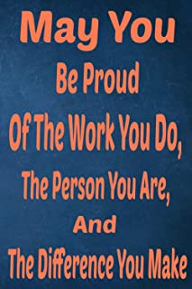 May You be Proud of the work You Do, the person You are, and the difference You make: Thank You Appreciation Gift for Empl...