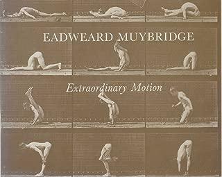 Eadweard Muybridge: Extraordinary Motion