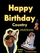 Happy Birthday Country - Happy Birthday To You! Funny Video Birthday Card With Music - Buffalo Dave With The Wolf Rock Band
