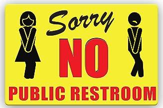 "Sorry NO PUBLIC RESTROOM | BATHROOM SIGN PVC 12"" X 8"" Friendly Design"