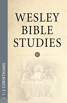 Wesley Bible Studies: 1-2 Corinthians (English Edition)