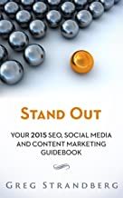 Stand Out: Your 2015 SEO, Social Media and Content Marketing Guidebook (Increasing Website Traffic Series 5)