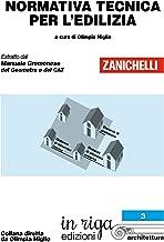 Normativa tecnica per l'edilizia: Coedizione Zanichelli - in riga (in riga architettura Vol. 3) (Italian Edition)