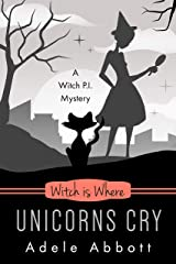 Witch Is Where Unicorns Cry (A Witch P.I. Mystery Book 41) (English Edition) Format Kindle