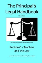 Principal's Legal Handbook Section C: Teachers and the Law (Education Law Association K-12 Series 96)