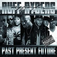 Ruff Ryders: Past, Present, Future [Explicit]