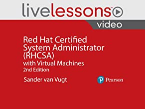 Red Hat Certified System Administrator (RHCSA) with Virtual Machines LiveLessons, 2nd Edition