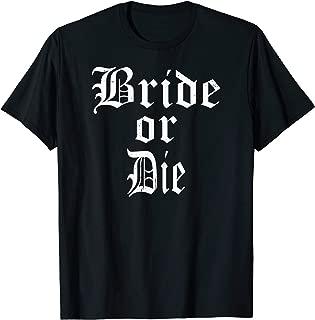 bride or die shirt
