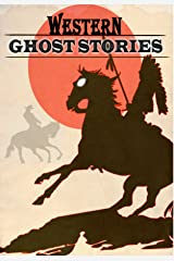 Western Ghost Stories Kindle Edition