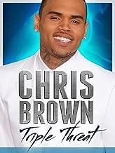 Chris Brown: Triple Threat