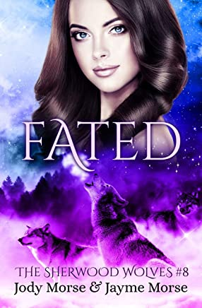 Fated (The Sherwood Wolves #8)