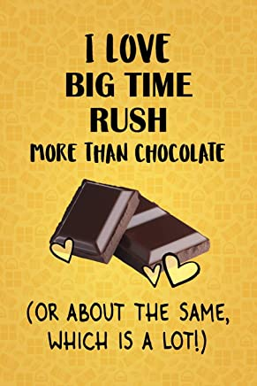I Love Big Time Rush More Than Chocolate (Or About The Same, Which Is A Lot!): Designer Big Time Rush Notebook