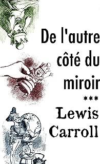 De l'autre côté du miroir (Annotated) (French Edition)