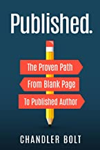 Published.: The Proven Path From Blank Page to Published Author
