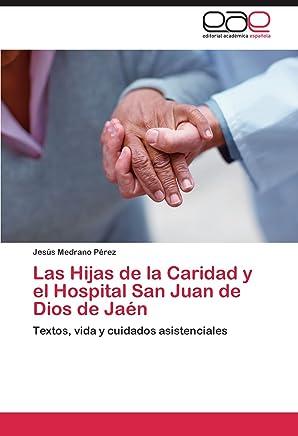 Las Hijas de la Caridad y el Hospital San Juan de Dios de Jaén: Textos, vida y cuidados asistenciales