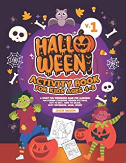 Halloween Activity Book for Kids Ages 4-8 V.1: A Scary Fun Workbook Game For Learning, Halloween Coloring, Hidden Picture...