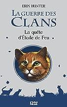 La Guerre des Clans : La quête d'Etoile de Feu (hors-série) (French Edition)