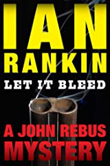 Let It Bleed: An Inspector Rebus Mystery (Inspector Rebus series Book 7) Kindle Edition