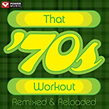 That 70's Workout - Remixed and Reloaded (60 Min Non-Stop Workout Mix 132 BPM)