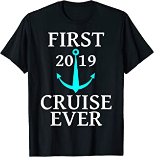 First Cruise Ever 2019 T-Shirt Cruise Shirts Men And Kids