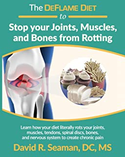 The DeFlame Diet to Stop your Joints, Muscles, and Bones from Rotting