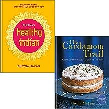 Chetna Makan Collection 2 Books Set (Chetna's Healthy Indian, Cardamom Trail)