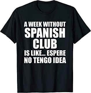 Funny Spanish Club Shirt for Spanish Club Members T-Shirt