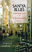 San'ya Blues: Laboring Life in Contemporary Tokyo