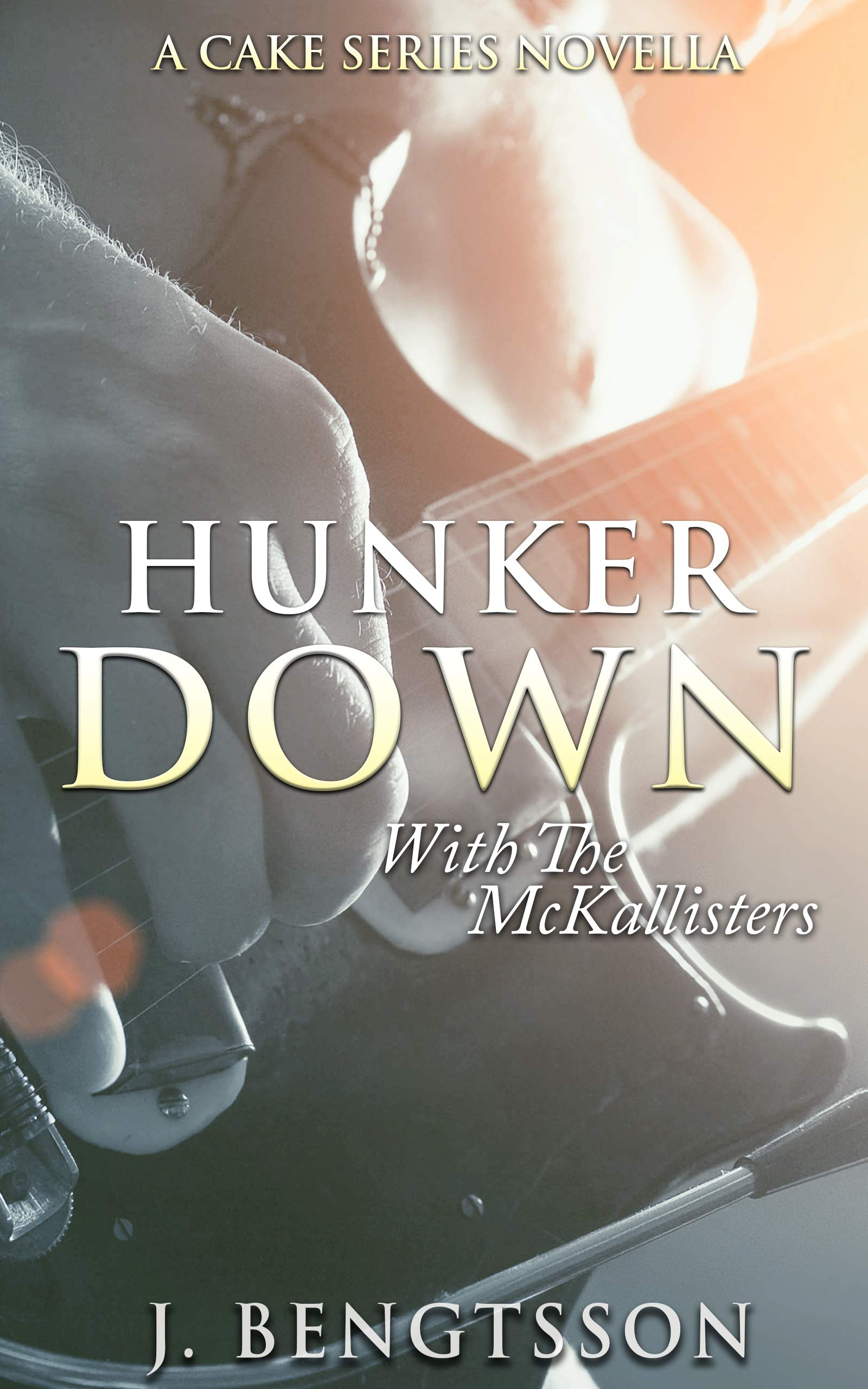 Hunker Down with the McKallisters: A Cake Series Novella