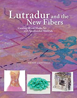 Lutradur and the New Fibers: Creating Mixed-Media Art with the New Spunbonded Materials