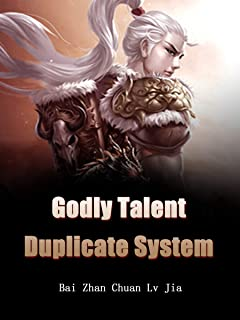 Godly Talent Duplicate System: Volume 1